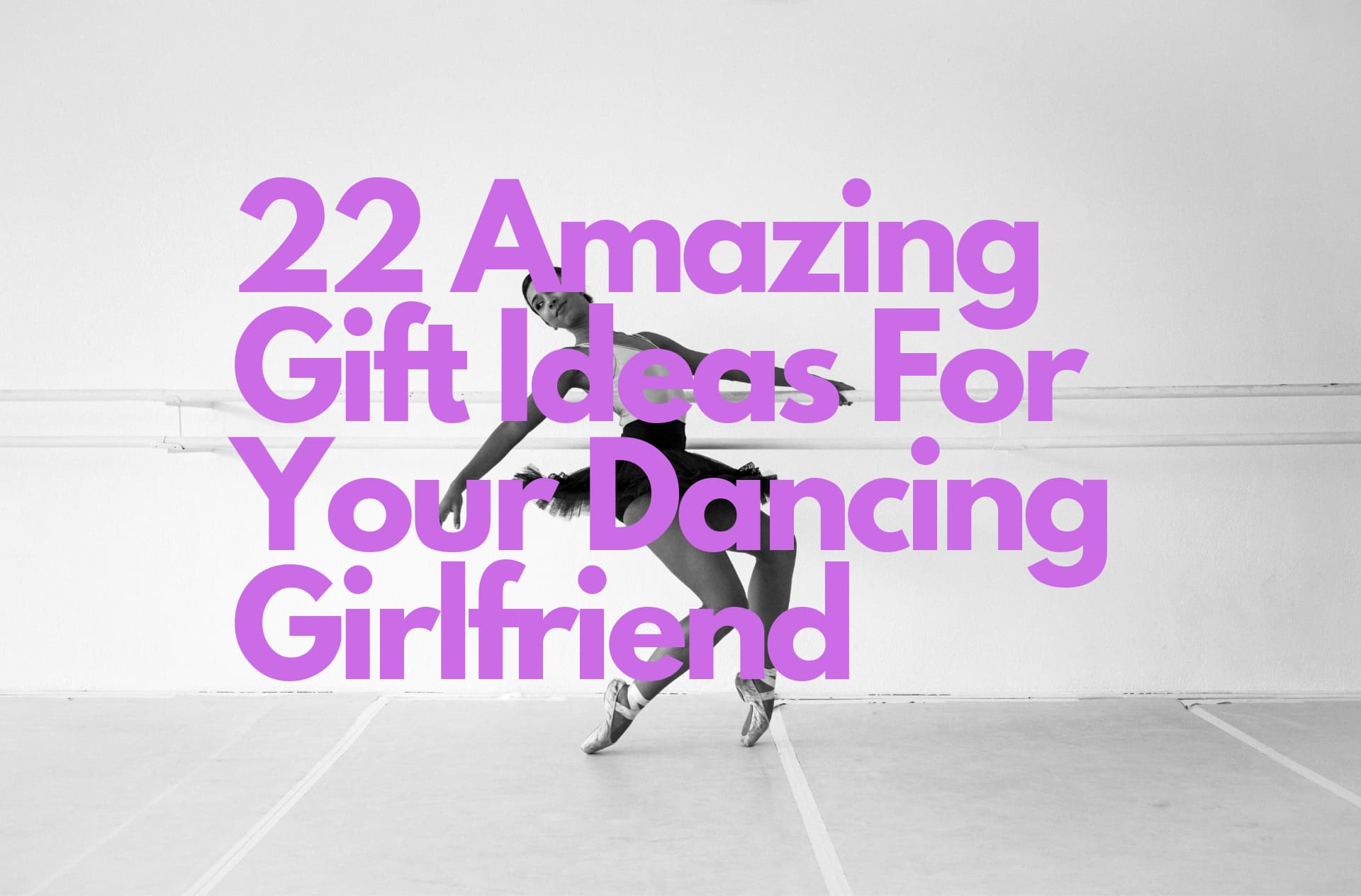 22 Amazing Gift Ideas For Your Dancing Girlfriend
