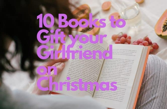 10 Books To Gift Your Girlfriend On Christmas Whattobuyourgf