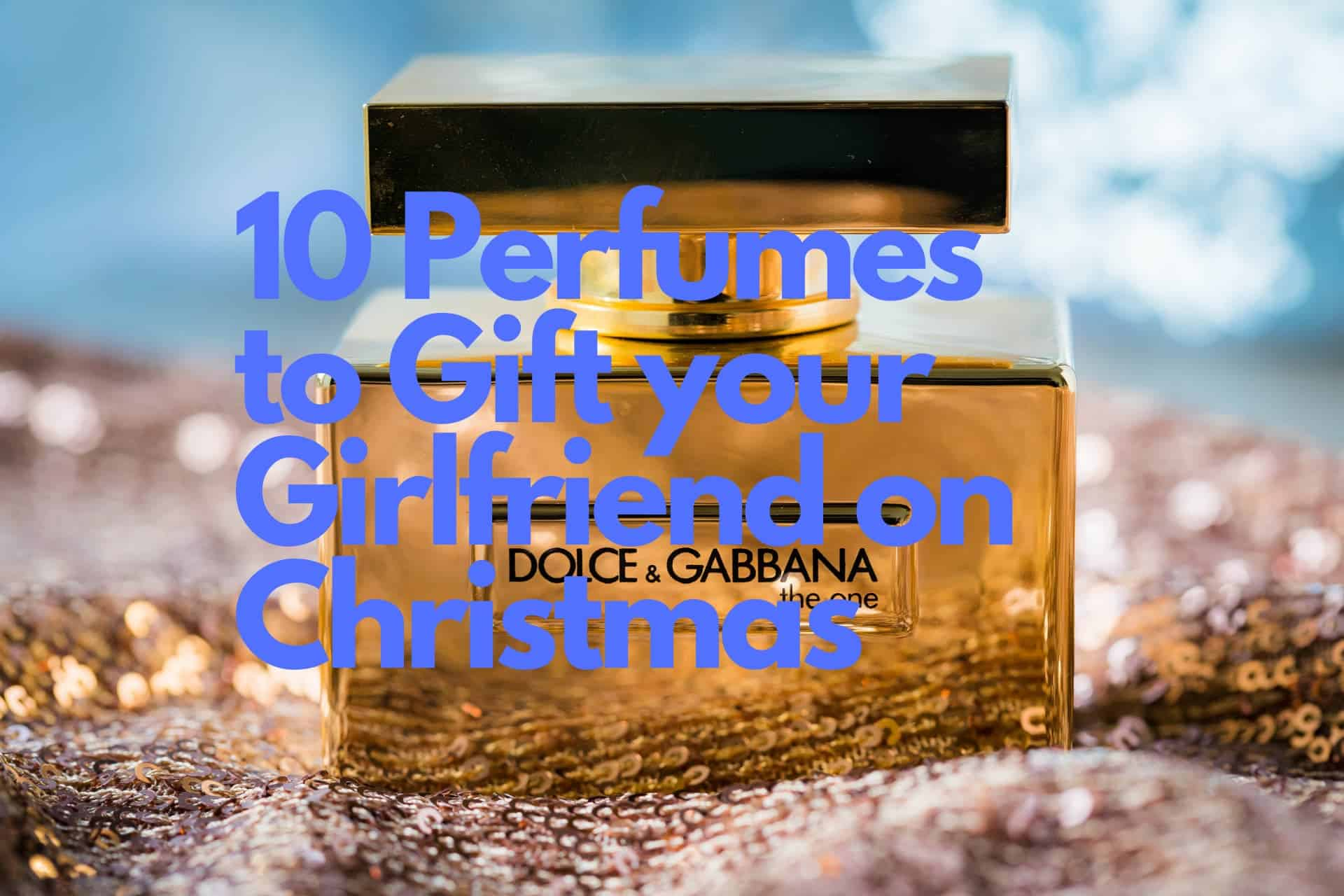 10 Perfumes to Gift your Girlfriend on Christmas