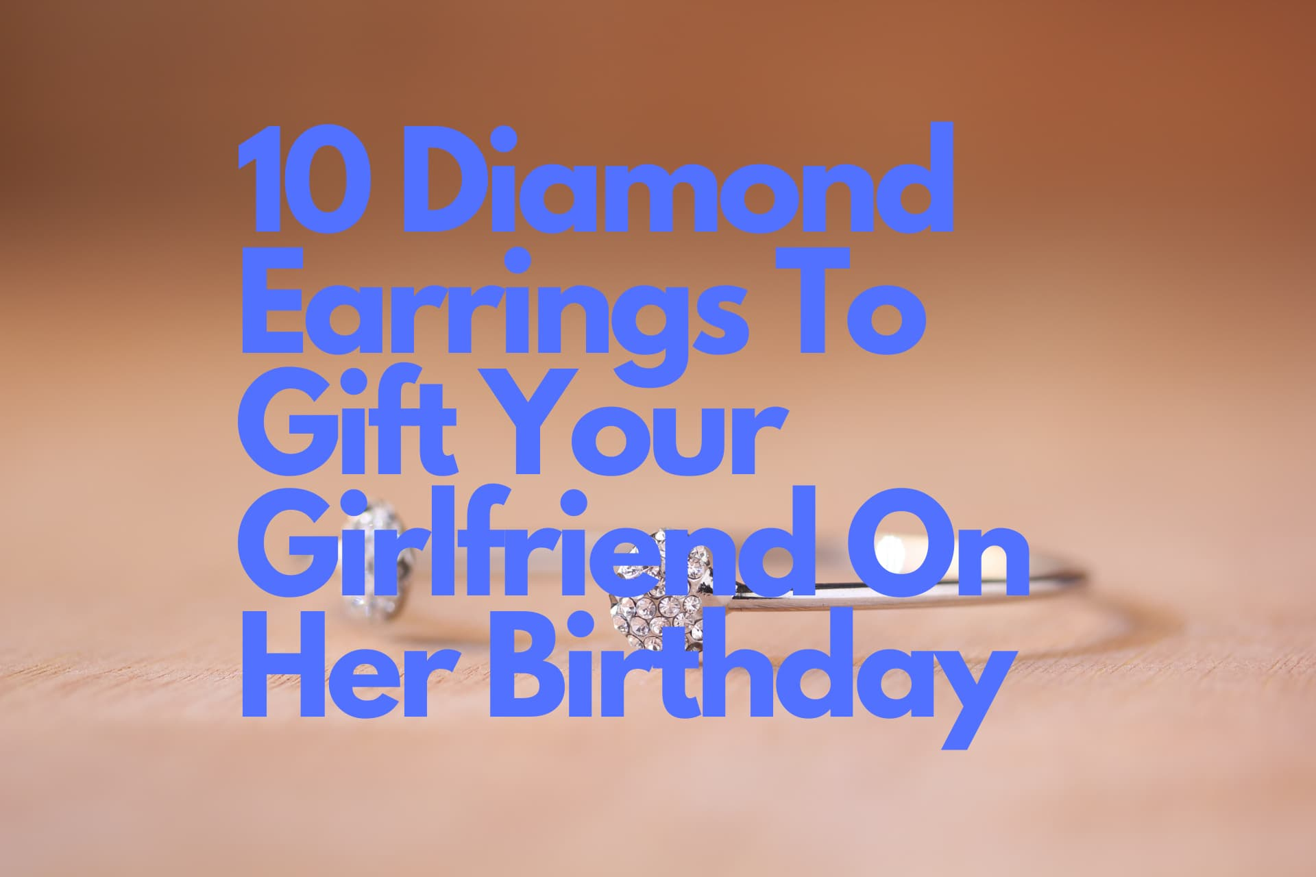 10 Diamond Earrings To Gift Your Girlfriend On Her Birthday
