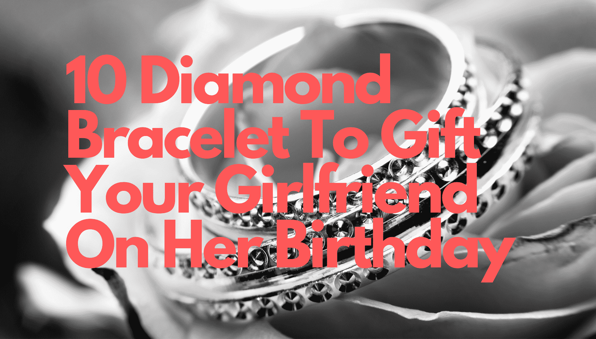 10 Diamond Bracelet To Gift Your Girlfriend On Her Birthday